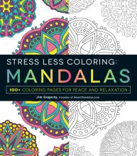 Stress Less Coloring - Mandalas: 100+ Coloring Pages for Peace and Relaxatio