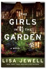 The Girls In The Garden, Lisa Jewell | Controversy suddenly surrounds an affluent London neighbourhood after a young girl finds her teenage sister unconscious and hidden in a remote corner of the community's communal garden. Dark secrets are revealed and betrayals uncovered, shocking all who live in the picturesque area.