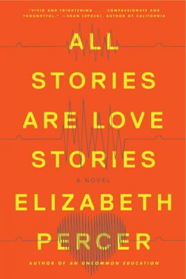 All Stories Are Love Stories, Elizabeth Percer | Two devastating earthquakes hit San Francisco within an hour of each other, destroying the beautiful city's landscape and many lives alongside it. Three characters are brought together after the destruction and their lives are forever changed as a result.